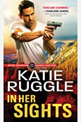 In Her Sights (Rocky Mountain Bounty Hunters Book 1) Kindle Edition