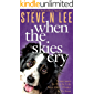 When The Skies Cry: Heartwarming Dog Fiction (Books for Dog Lovers Book 2)
