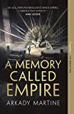 A Memory Called Empire (Teixcalaan (1))