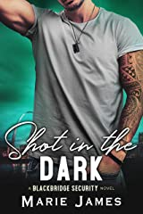 Shot in the Dark (Blackbridge Security Book 2) Kindle Edition