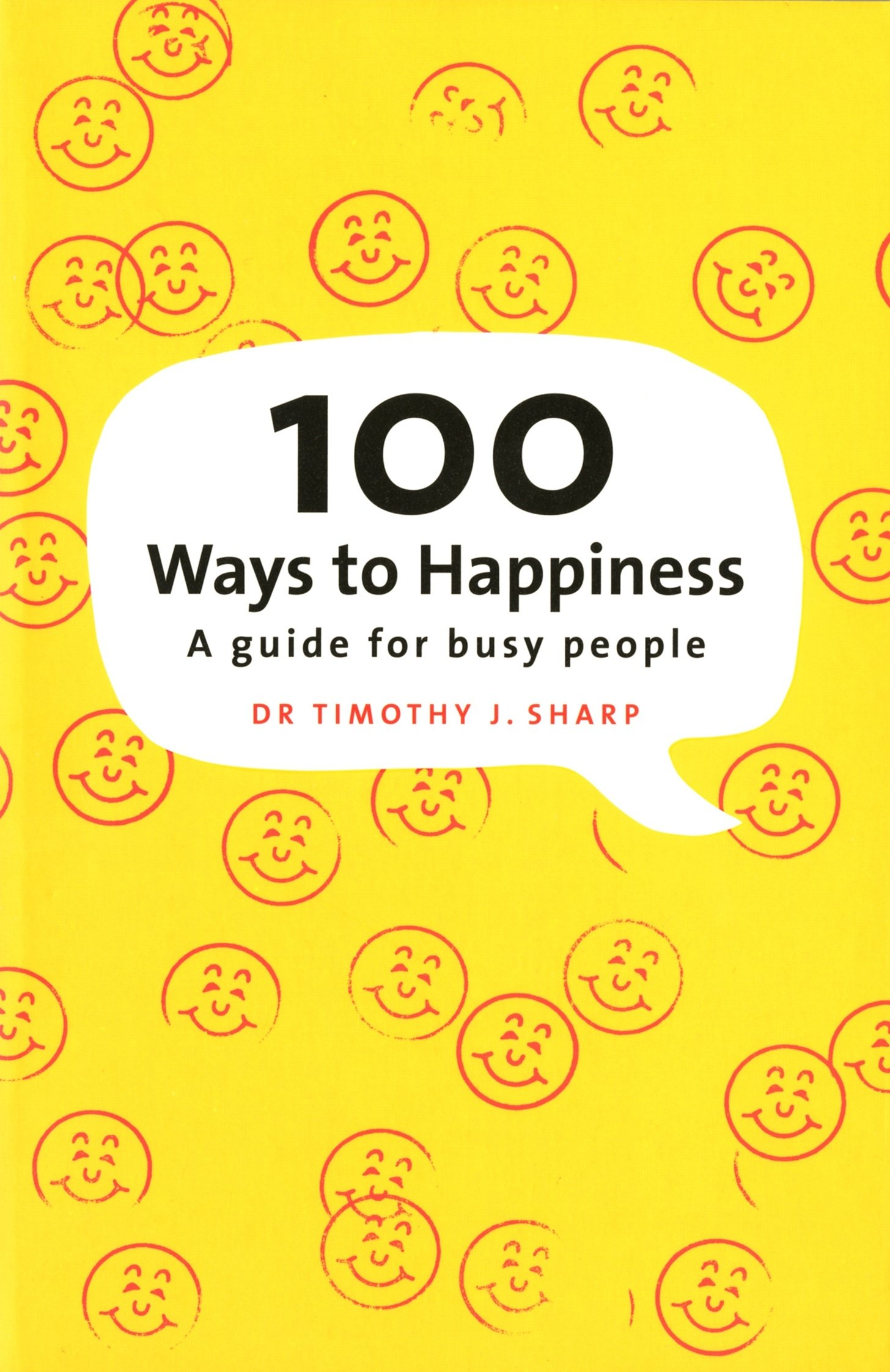 Download 100 Ways To Happiness: A Guide For Busy People pdf