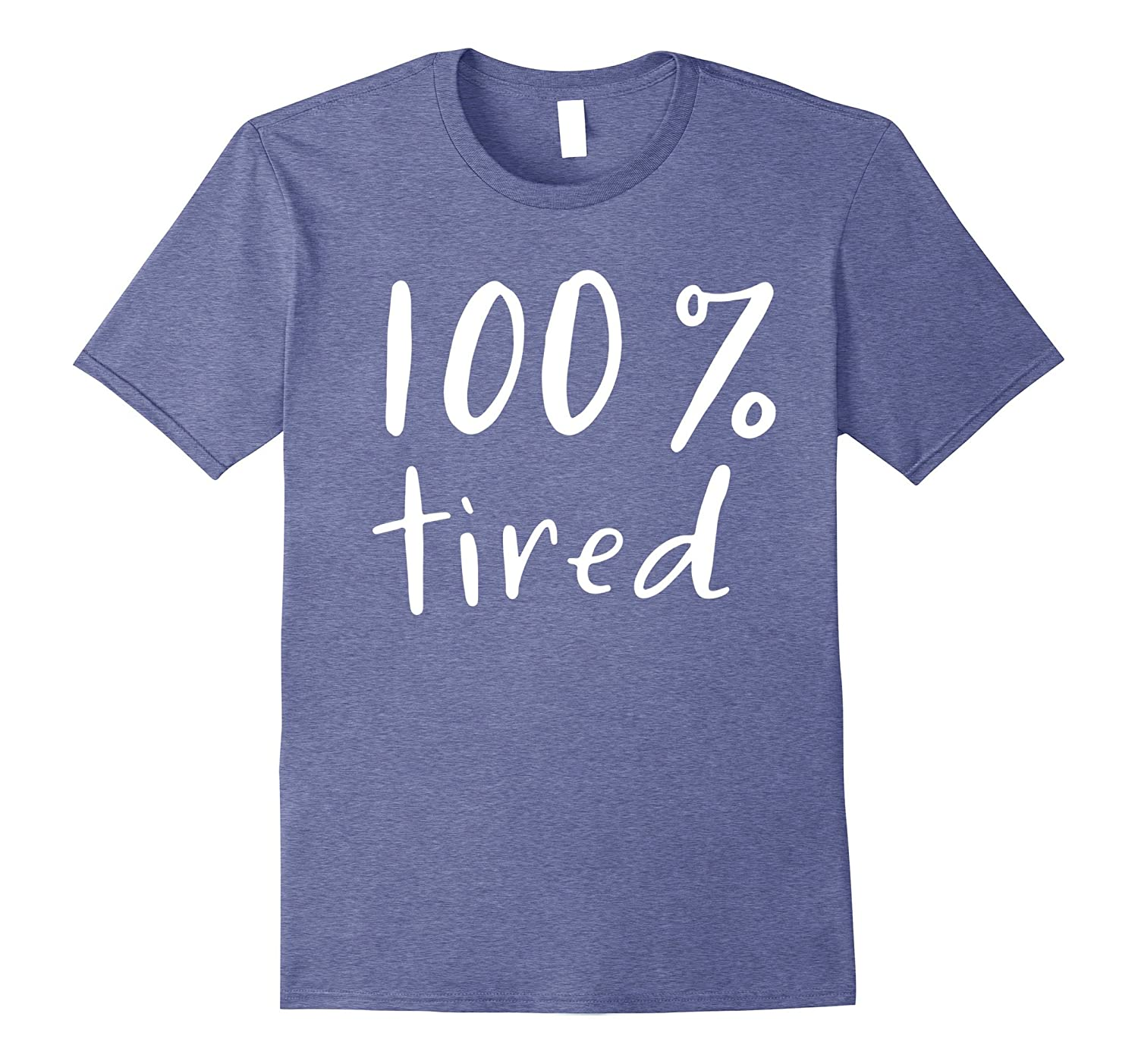 100% Tired T-Shirt Funny Humor Mother Gift Mom Mama Twins-FL
