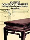 Chinese Domestic Furniture in Photographs and Measured Drawings (Dover Books on Furniture)