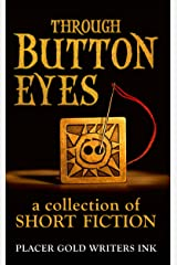 Through Button Eyes: A Collection of Short Fiction Kindle Edition