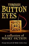 Through Button Eyes: A Collection of Short Fiction (English Edition)