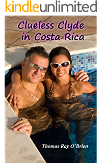 Clueless Clyde in Costa Rica - The REST of the Story (3)