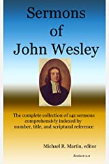 Sermons of John Wesley: The complete collection of 141 sermons indexed by number, title, and scriptural reference Kindle Edition