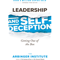 Leadership and Self-Deception: Getting out of the Box