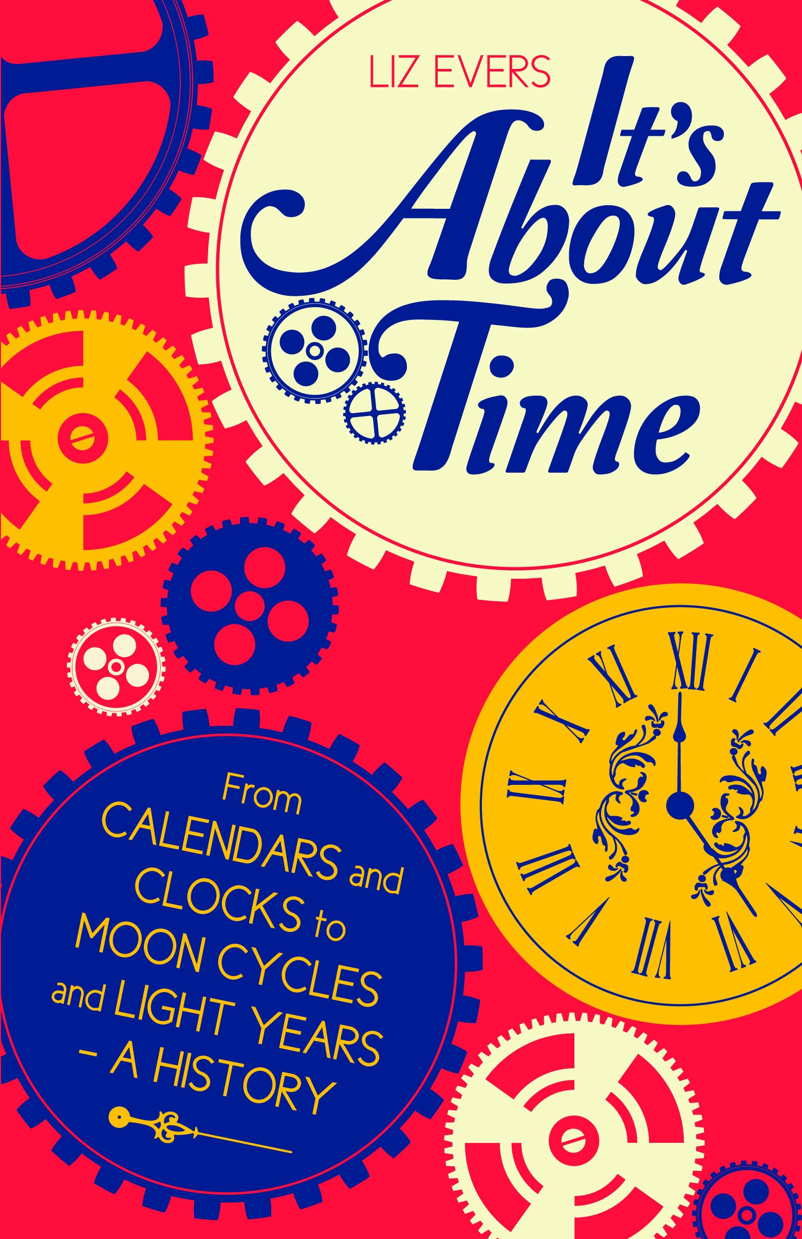 it s about time from calendars and clocks to moon cycles and light