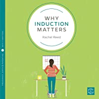 Why Induction Matters: Pinter & Martin Why it Matters, Book 14
