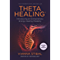 Theta Healing: Introducing an Extraordinary Energy Healing Modality (English Edition)