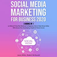 Social Media Marketing Mastery for Business 2020: 3 Books in 1: An Ultimate 90 Day Plan Workbook for Beginners. How to Make Money Online With Amazon Fba, Dropshipping, Shopify for Passive Income