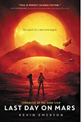 Last Day on Mars (Chronicle of the Dark Star Book 1) Kindle Edition