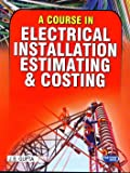 A Course in Electrical Installation Estimating and Costing