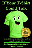 If Your T-shirt Could Talk: Care SOLUTIONS to EXTEND the LIFE of your FAVORITE T-shirts