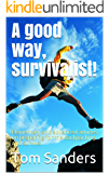 A good way, survivalist!: Elementary and advanced advices on preparing for the backpacking and survival