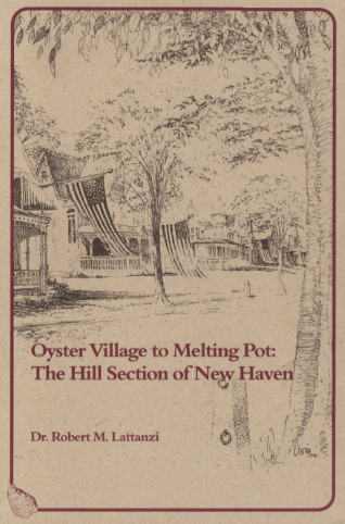 Oyster Village to Melting Pot: The Hill Section of New Haven pdf