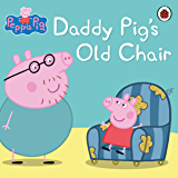 Peppa Pig: Daddy Pig's Old Chair: Daddy Pig's Old Chair