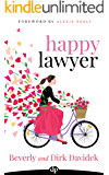 Happy Lawyer: The Art of Having It All Without Losing Your Mind