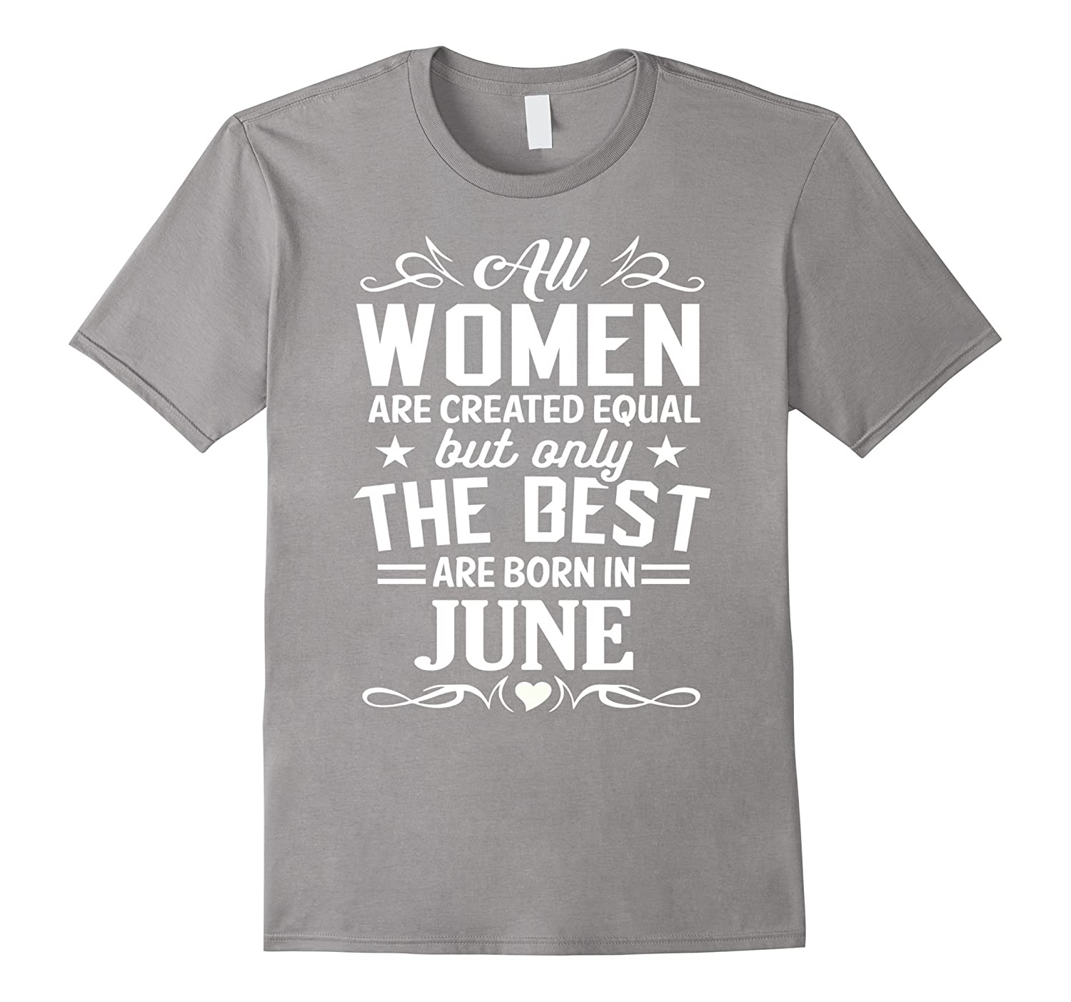 31653c5a5 The Best Women are born in June Birthday Gift Shirt-CD – Canditee