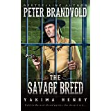 The Savage Breed : A Western Fiction Classic (Yakima Henry Book 5)