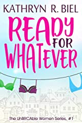 Ready for Whatever (The UnBRCAble Women Series Book 1) Kindle Edition