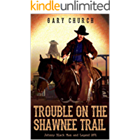 "A Johnny Black Classic Western Adventure: Trouble on the Shawnee Trail: The Exciting Second Western In The ""Johnny Black Western Adventure Series"""