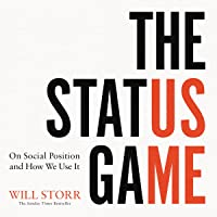 The Status Game: On Social Position and How We Use It