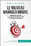 Le Nouveau Manager Minute de Kenneth Blanchard et Spencer Johnson (analyse de livre): De l'autorité à l'autonomie, un autre regard sur le management (Book Review t. 14)