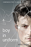 Boy in Uniform: Companion story to Girl Behind Glass