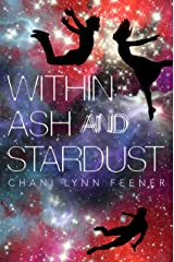 Within Ash and Stardust (The Xenith Trilogy) Hardcover