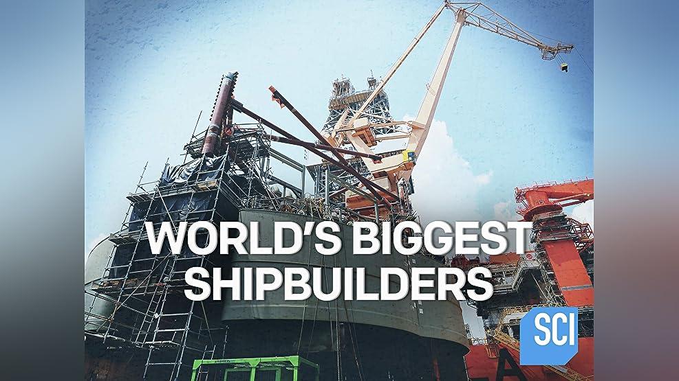 World's Biggest Shipbuilders - Season 1