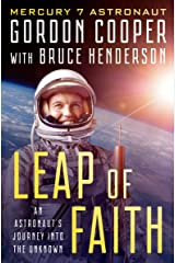 Leap of Faith: An Astronaut's Journey Into the Unknown Kindle Edition