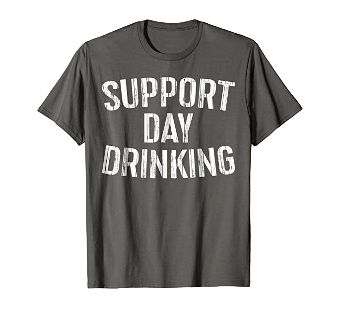 df2dee53a4901d Mens Support Day Drinking T-Shirt Funny Drinking Gift Shirt 2XL Asphalt