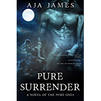Pure Surrender: A Novel of the Pure Ones (Pure/Dark Ones Book 12) (English Edition)