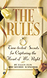 The Rules (TM): Time-Tested Secrets for Capturing the Heart of Mr. Right
