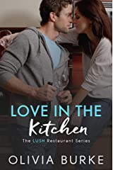 Love in the Kitchen: The LUSH Restaurant Sweet Romance Series (The LUSH Restaurant Series Book 3) Kindle Edition