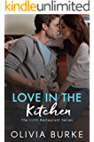 Love in the Kitchen: The LUSH Restaurant Sweet Romance Series (The LUSH Restaurant Series Book 3)