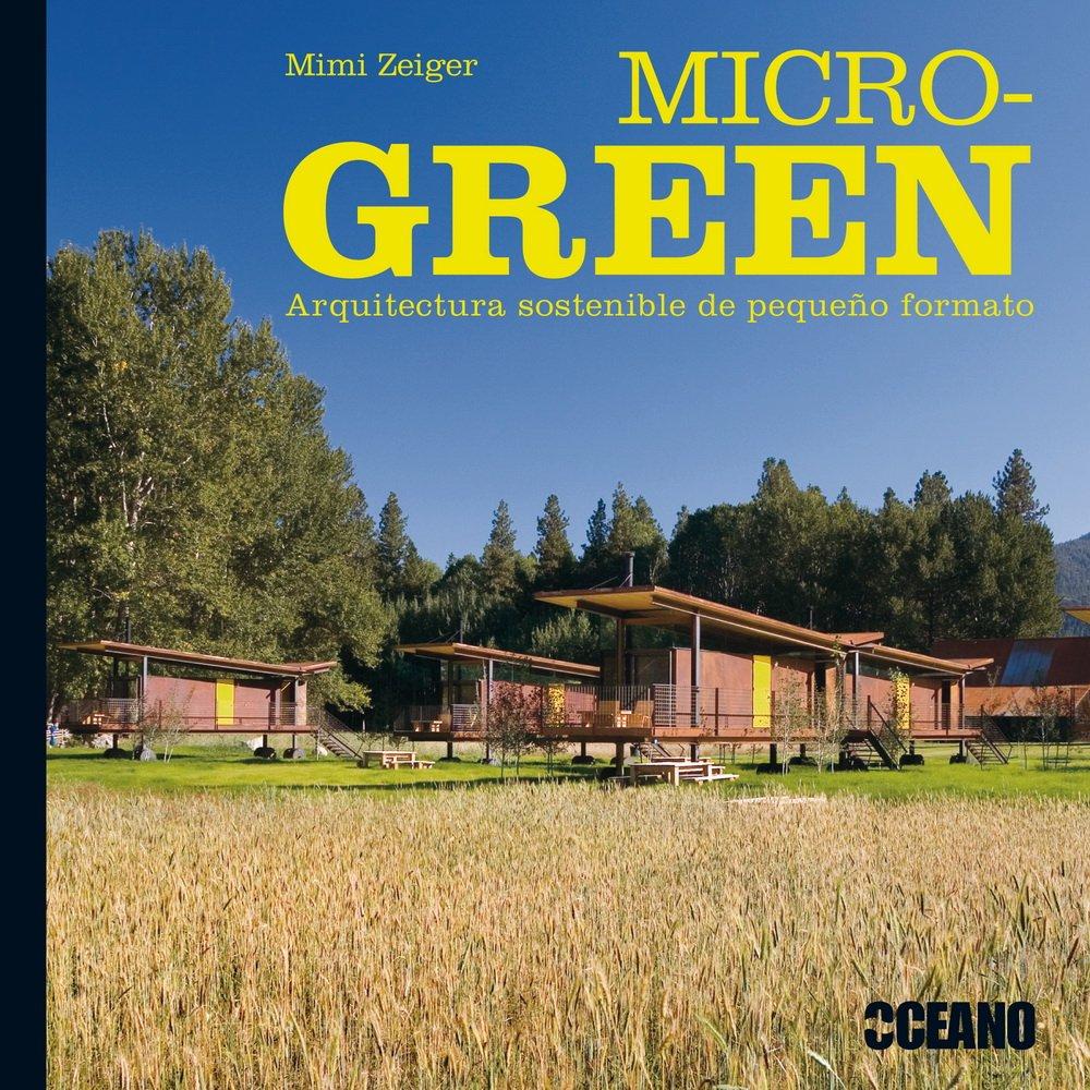 Micro-Green (Fuera de colección) Tapa dura – 7 feb 2013 Mimi Zeiger Oceano 8475567738 Architecture