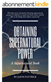 Obtaining Supernatural Power (English Edition)