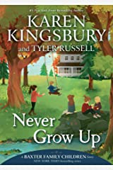 Never Grow Up (A Baxter Family Children Story Book 3) Kindle Edition