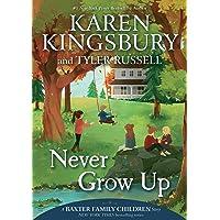 Never Grow Up (A Baxter Family Children Story)