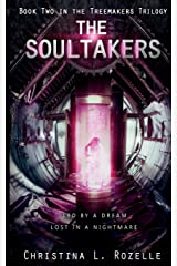 The Soultakers (The Treemakers Trilogy) (Volume 2)