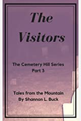 The Visitors (The Cemetery Hill Series (Tales from the Mountain) Book 3) Kindle Edition