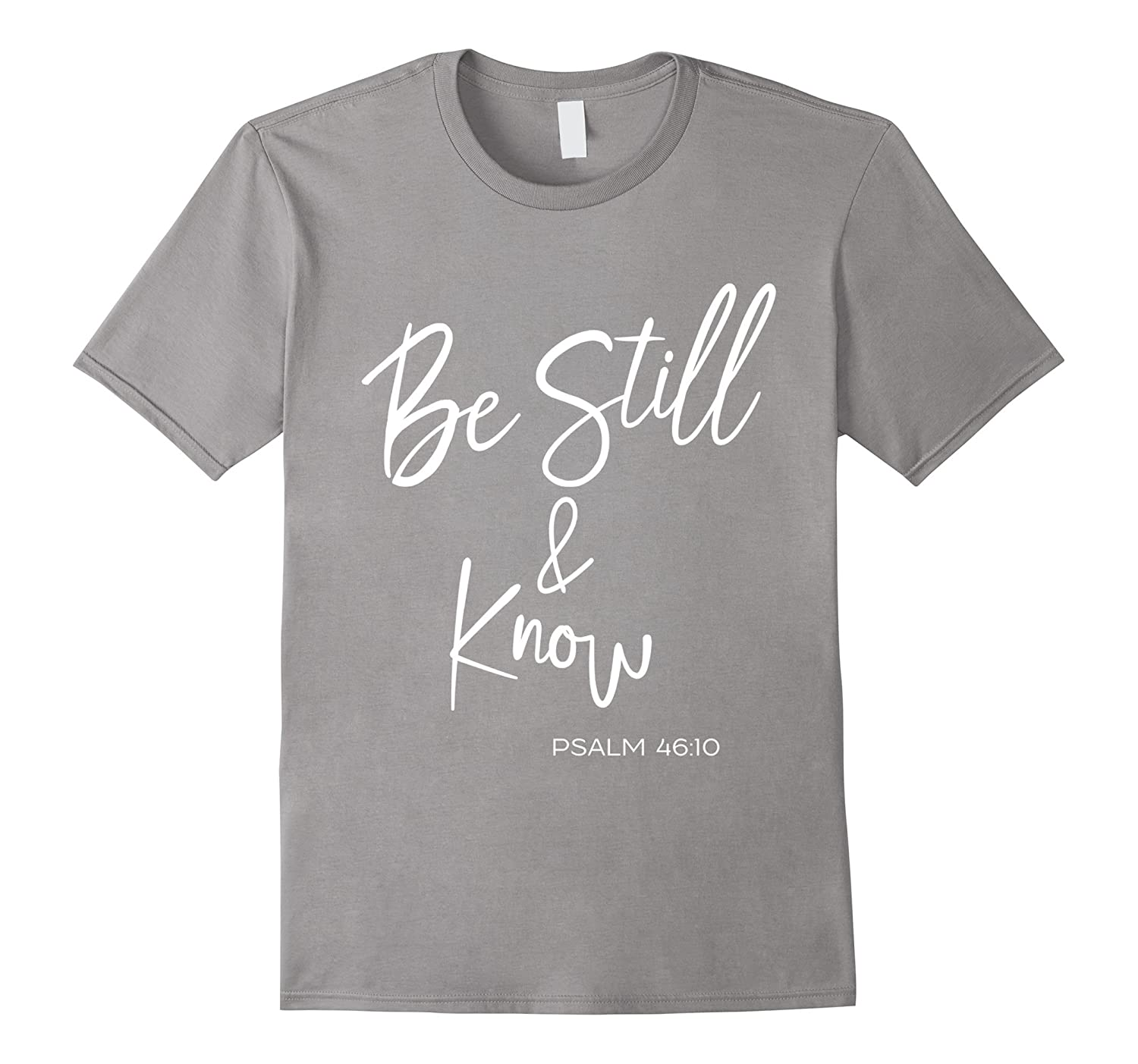 Be Still And Know T-Shirt-Vaci