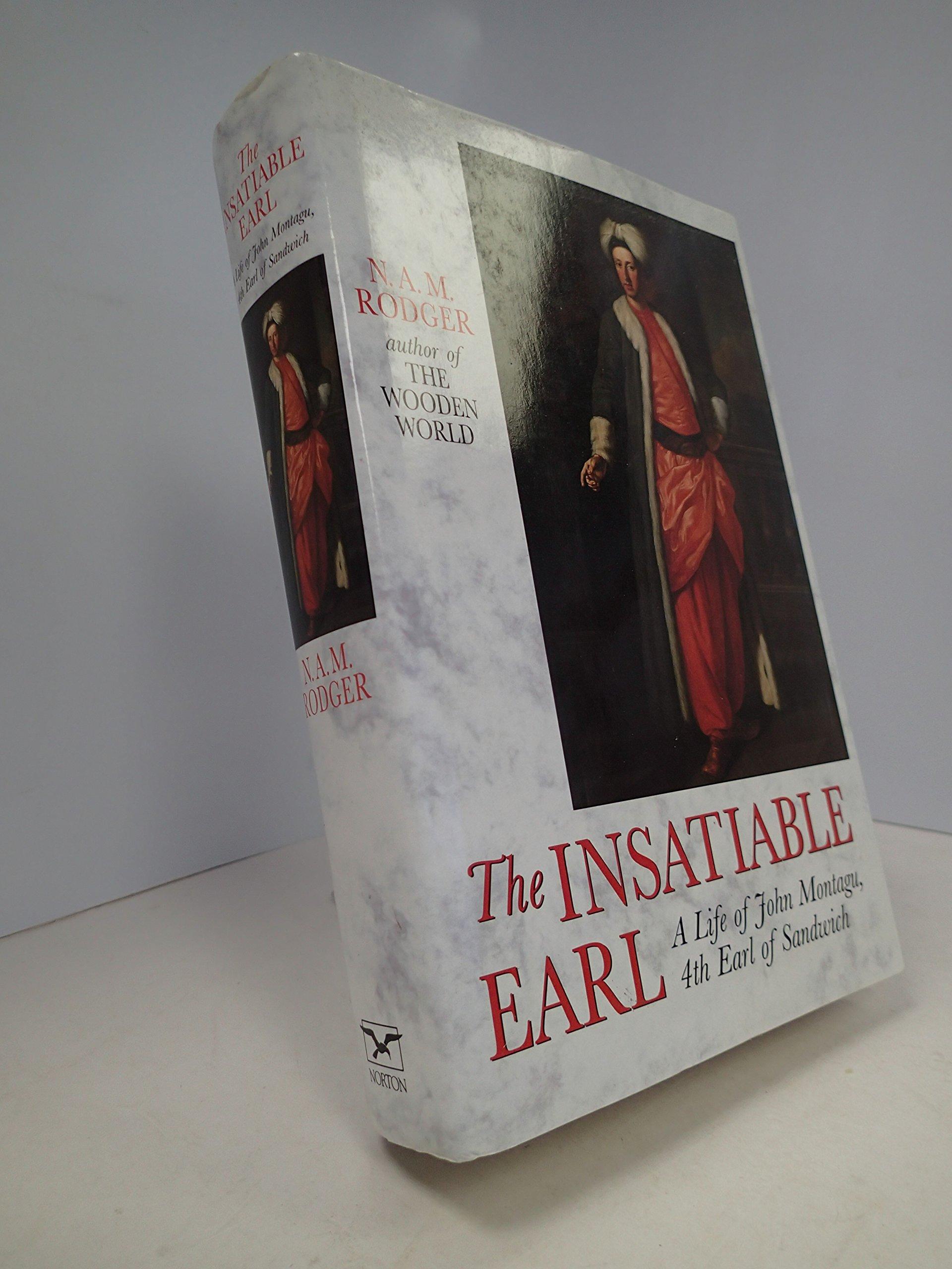 The Insatiable Earl: A Life of John Montagu, Fourth Earl of Sandwich 1718-1792