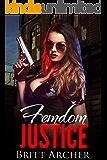 Femdom Justice: (Femdom Erotica)