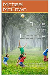 """L"" is for Licorice: Miguel learns the Virtues of Honesty and Forgiveness (The Life of Miguel Book 1) Kindle Edition"