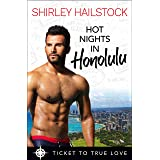 Hot Nights in Honolulu (Ticket to True Love): A True Springs Steamy Contemporary Romance