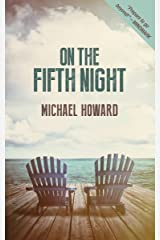 On The Fifth Night: A Mystical Tale Of Love And The Afterlife Kindle Edition